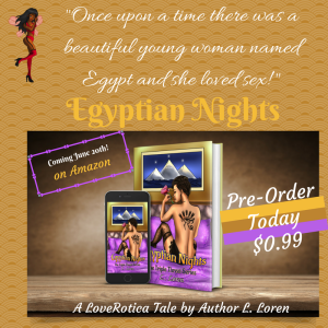 Once upon a time, as they say in my profession, there was a beautiful girl named Egypt and she loved sex! Yes, you read right…sex!(1)