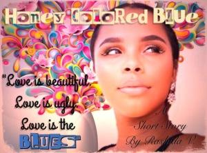 Honey colored Blue